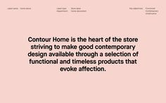Contour is a store experience with carefully curated products, each telling its unique story of meetings between people, materials and cultures.