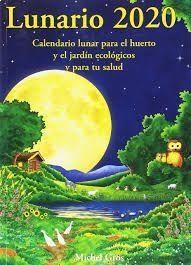 Lunario 2020 Michel Gros Calendario Lunar Jardín Ecológico Calendario