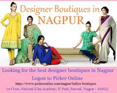 Looking for the best boutiques in Nagpur? Log on to Picker Online.  #BestBoutiquesinNagpur   #BoutiquesinNagpur
