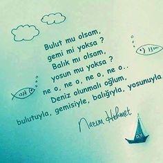 Deniz olunmalı oğlum, bulutuyla, gemisiyle, balığıyla, yosunuyla... #NazımHikmet