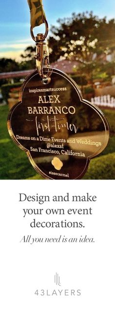 "Don't have another ""me too"" event. Use 43Layers to make it branded, unique, and personal. Whether it's custom conference badges, laser cut signage, table centerpieces, or custom place cards for every guest, 43Layers helps you make your event one of a kind. Check us out at 43layers.com and get started today."