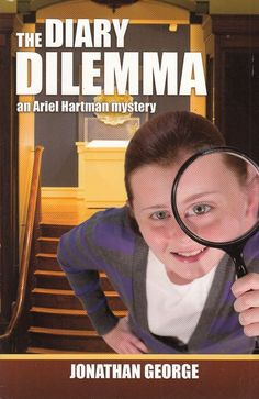 The Diary Dilemma an Ariel Hartman Mystery Based on Epistles of Galatians 2011 by Jonathan George