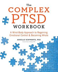 Free Read The Complex PTSD Workbook, A Mind-Body Approach to Regaining Emotional Control and Becoming Whole, Author : Arielle Schwartz PhD and Jim Knipe PhD Dissociation, Private Practice, Nerf Vague, Ptsd Symptoms, Kindle, Complex Ptsd, Stress Disorders, Nerve Disorders, Post Traumatic
