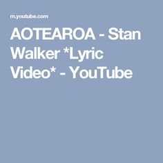 AOTEAROA - Stan Walker *Lyric Video* - YouTube
