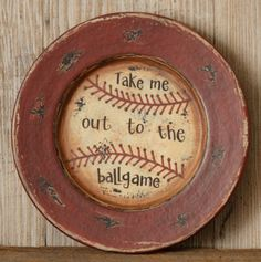 Primitive Baseball Wooden Plate Take Me Out to The Ball Game Decor