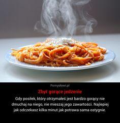 Gdy posiłek, który otrzymałeś jest bardzo gorący nie dmuchaj na niego, nie mieszaj jego zawartości. Najlepiej jak odczekasz kilka minut ...
