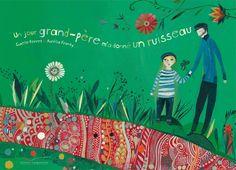 Un jour grand-père m'a donné un ruisseau  de Gaëlle Perret, illustré par Aurélia Fronty  Gautier Languereau