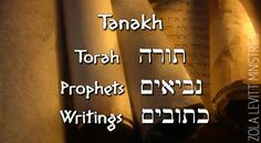 "The Tanakh is known as the ""Old Testament"" to Christians. When Jews refer to ""the Bible"" - they are referring to the Tanakh. The Tanakh is made up of three sections - 1. Torah 2. Prophets and 3. Writings     This is an acronym— TaNaKH—using the initial letters of the three divisions: Torah, Nevi'im, Ketuvim."