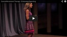 #Video: Dance/Movement Therapy: Embodied #Parenting -> http://bit.ly/1ytujCS