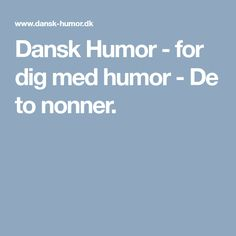 Dansk Humor - for dig med humor - De to nonner.