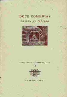 DOCE COMEDIAS buscan un tablado (Cuadernos de teatro clásico, nº 11) / Compañía Nacional de Teatro Clásico - Madrid : Compañía Nacional de Teatro Clásico, 1999