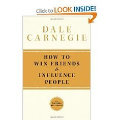 One of the first books I ever received was How to Win Friends and Influence People. I got it when I was 19 and it changed how I looked at the world.