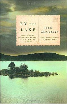 Ireland: By the Lake by John McGahern