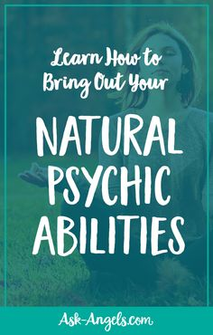 Learn How to Bring Out Your Natural Psychic Abilities