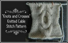Knots and Crosses Knitted Cable Stitch Pattern Easy, free cable patterns
