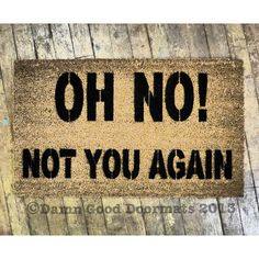 Oh No  Not You Again Funny Rude Doormat Novelty