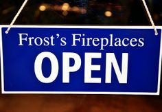 Frosts Fireplaces open sign (www.fireplace.co.uk)