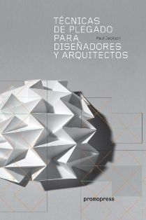 Técnicas de plegado para diseñadores y arquitectos. Sign. T 7.05:658.8 3-JAC. http://encore.fama.us.es/iii/encore/record/C__Rb2668455?lang=spi