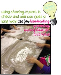 bright idea: use shaving cream to practice cursive, shapes, letters, etc! and it cleans the desks!
