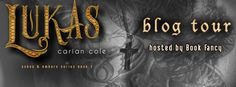 Renee Entress's Blog: [Blog Tour & Review] Lukas by Carian Cole