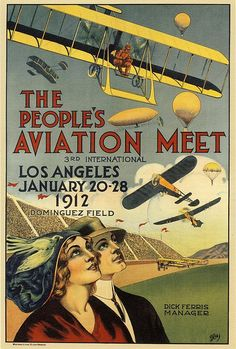 The People's Aviation Meet - 3rd Internatinoal - Los Angeles - January 20-28, 1912 - Dominguez Field