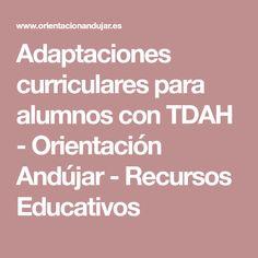 Adaptaciones curriculares para alumnos con TDAH - Orientación Andújar - Recursos Educativos