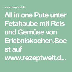 All in one Pute unter Fetahaube mit Reis und Gemüse von Erlebniskochen.Soest auf www.rezeptwelt.de, der Thermomix ® Community