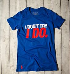 I Don't Try, I Do Active Tee - Blue - Gymdoll - Fitness Fashion and Motivational Workout Clothes for Women