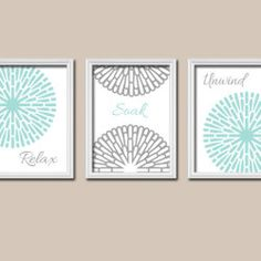 Aqua Gray Bathroom Wall Art Artwork Relax Soak Unwind Dahlia Flower Sun  Burst Set Of 3 Prints Decor