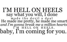 Music lyrics form Hell on Heels...  Pistol Annies