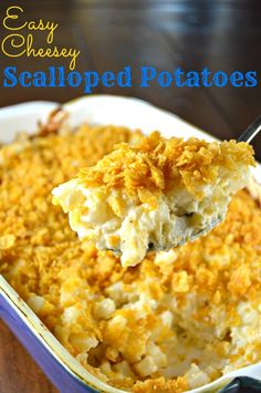 Easy Cheesy Scalloped Potatoes~These are one of the creamiest, most delicious, cheesy scalloped potato dishes ever. This recipe has a buttery, crunchy cornflake topping and starts with frozen potatoes so they're super quick and easy to fix!