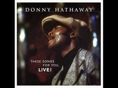 Happy Birthday, Donny Hathaway! Young, Gifted, and Black(Live)- Donny Hathaway
