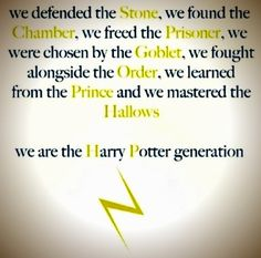 We are the Harry Potter generation.
