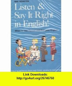 Listen and Say It Right in English (9780832504365) Nina Weinstein , ISBN-10: 083250436X  , ISBN-13: 978-0832504365 ,  , tutorials , pdf , ebook , torrent , downloads , rapidshare , filesonic , hotfile , megaupload , fileserve