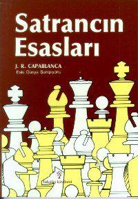 """Satrancın Esasları Capablanca Satranca başlamak için en iyi kitap..  Satranç Kitabım Selim Palavan """"Satranç Kitabım"""", satranca yeni başlayan ya da usta seviyesinde olan bütün satr…"""