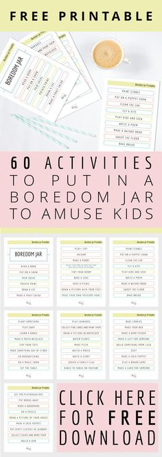 Free Printable, 60 activities to entertain kids in a boredom jar.