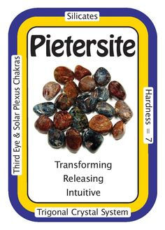 """Pietersite, """"I honor my inner truth and power.""""  Pietersite is a high vibration stone that is used by many healers in their energy work. It works to activate and balance the Third Eye and Solar Plexus Chakras, and is known as the stone that holds """"the keys to heaven"""". This chatoyant stone is very popular with healers for it's ability to stimulate the pineal gland, thus enhancing one's intuition and insight. When working with Pietersite for these purposes, one will find that it's ability to…"""