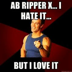 OMG...ab ripper sucks...but OMG..its great.....but I hate it...but....