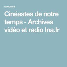 Cinéastes de notre temps - Archives vidéo et radio Ina.fr