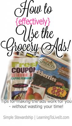 How to effectively use those grocery ads you get each week. Tips for figuring out the *actual* best price on things you buy.
