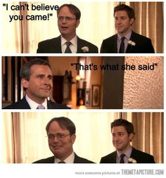 "Michael and Dwight...this moment was wonderful...never have so many tears been shed at a ""that's what she said"" joke"