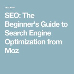 SEO: The Beginner's Guide to Search Engine Optimization from Moz