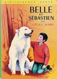 Le livre belle et sebastien collection bibliotheque verte Cécile Aubry