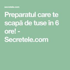 Preparatul care te scapă de tuse în 6 ore! - Secretele.com How To Get Rid, Metabolism, Good To Know, Health Tips, Remedies, Health Fitness, How To Plan, Healthy, Food
