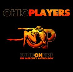 Ohio Players Funk On Fire: The Mercury Anthology Album Cover, Ohio Players Funk On Fire: The Mercury Anthology CD Cover, Ohio Players Funk On Fire: The Mercury Anthology Cover Art Ohio Players, Dance Charts, Funk Bands, Mercury Records, Pop Hits, Soul Funk, Music Album Covers, Cd Cover, Hit Songs