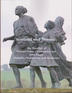 'Scotland and Beyond; the Families of Donald Gunn (Tormsdale) and John Gunn (Dalnaha, Strathmore and Braehour)' showing the statue 'The Emigrants' at Helmsdale, Caithness, Scotland. History Books, Family History, Orkney Islands, Primary Sources, Book Show, My Heritage, Ancestry, Genealogy, Tartan