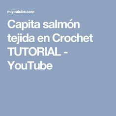 Capita salmón tejida en Crochet TUTORIAL - YouTube