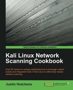 Kali Linux Network Scanning Cookbook by Justin Hutchens