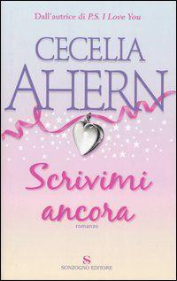 Scrivimi ancora - Cecelia Ahern - 173 recensioni su Anobii