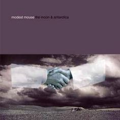Modest Mouse The Moon & Antarctica